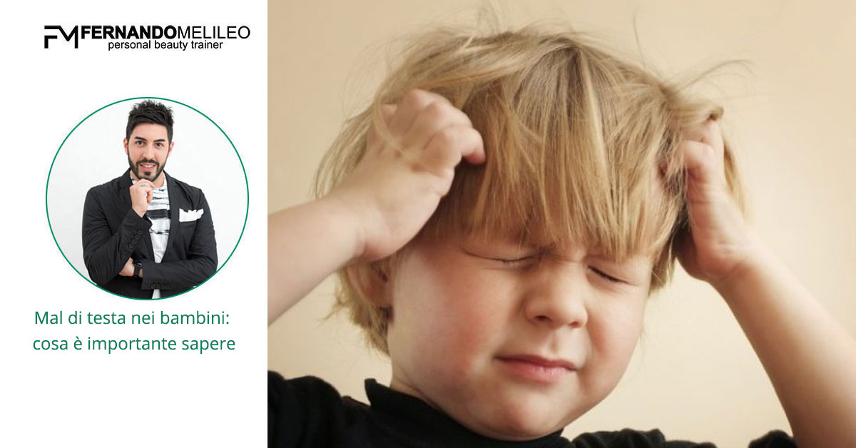 Mal di testa nei bambini: cosa è importante sapere