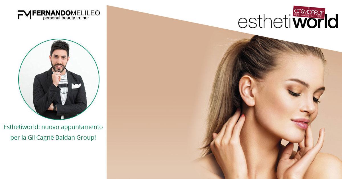 Esthetiworld: nuovo appuntamento per la Gil Cagnè Baldan Group!
