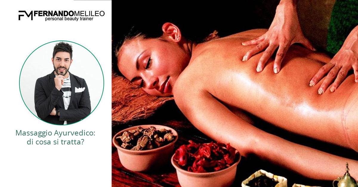 Massaggio Ayurvedico: di cosa si tratta?